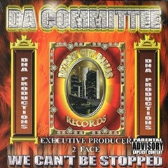 DNA Productions / Da Committee - We Can't Be Stopped