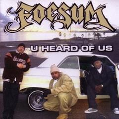 Foesum / U Heard Of Us