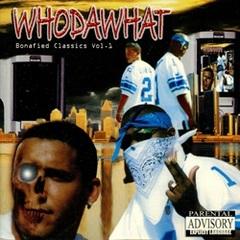 Whodawhat / Bonafied Classics Vol. 1