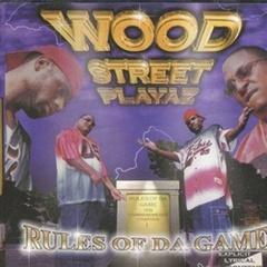 Wood Street Playaz / Rules Of Da Game