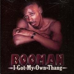 Booman / I Got Own Thang