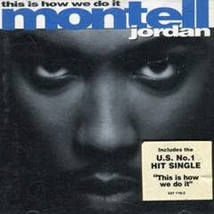 Montell Jordan / This Is How We Do It