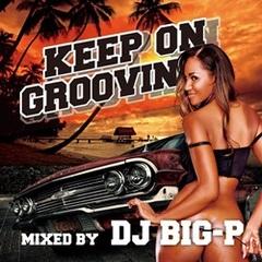 DJ Big-P / Keep On Groovin