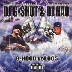 DJ G-Shot & DJ Nao / G-Hood Vol.005