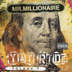 Mr.Millionaire / Yay Ride Volume.3 OTK Patrol