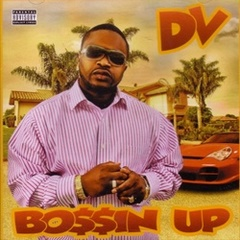 DV / Bo$$in Up
