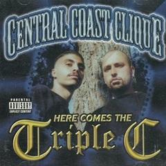 Central Coast Clique / Here Comes The Triple C