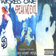 Wicked One / Speak No Evil