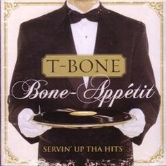T-Bone / Bone-Appetit Servin Up Tha Hits