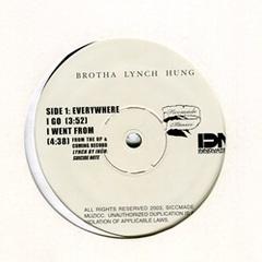 Brotha Lynch Hung / Everywhere I Go