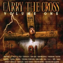 Carry The Cross Volume One