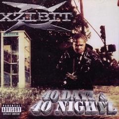 Xzibit / 40 Dayz & 40 Nightz