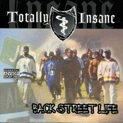 Totally Insane / Back Street Life