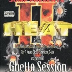Heat II Ghetto Session