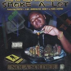 Smoke-A-lot / Nola Soldier