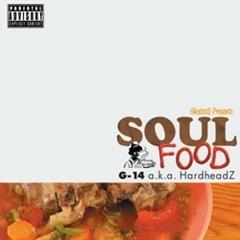 G-14 a.k.a. Hardheadz / Soul Food