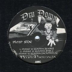 Dru Down / Make U Wanna