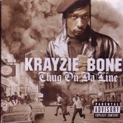 Krayzie Bone / Thug On Da Line
