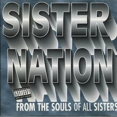 Sister Nation / From The Souls Of All Sisters