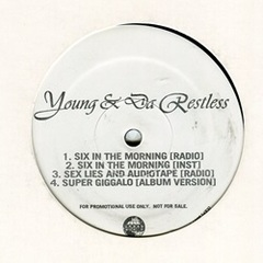 Young & Da Restless / Six In The Morning