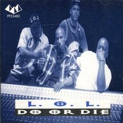 L.O.L. / Do Or Die