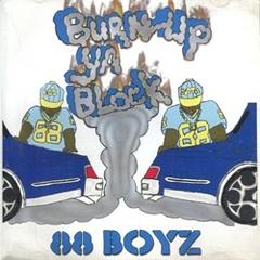 88 Boyz / Burn Up Ya Block