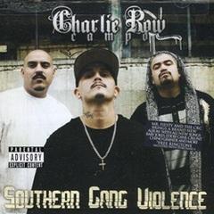 Charlie Row Campo / Southern Gang Violen