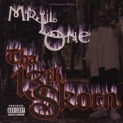 Mr. Lil One / Tha 13th Skorn