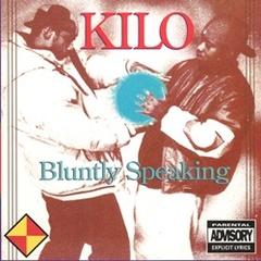 Kilo / Bluntly Speaking