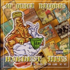 40 Ounce Records / Hardest Hits