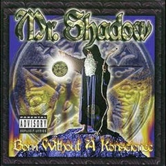 Mr.Shadow / Born Without A Konscience