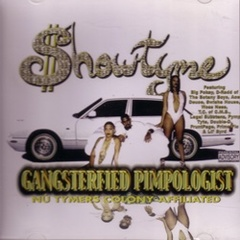 Showtyme / Gangsterfied Pimplogist