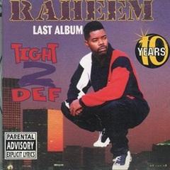 Raheem / Last Album Tight 2 Def