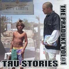 Tru Stories / The Pradukt Vol#1