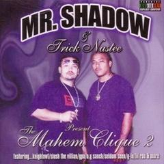 Mr.Shadow & Trick Nastee / The Mahem Clique 2