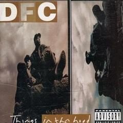 DFC / Things In Tha Hood