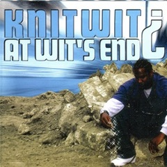 Knitwit / At Wit's End?