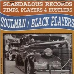 Soulman Black Players / Pimps Players & Hustlers