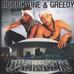 Hurrikaine & Greedy / The Overseers