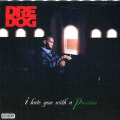 Dre Dog / I hate You With A Passion