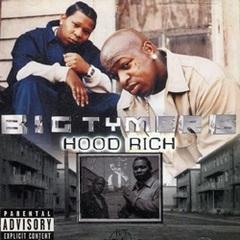 Big Tymers / Hood Rich