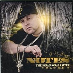 Notes / The Saran Wrap Rapper Volume 1