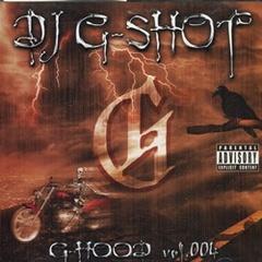 DJ G-Shot / G-Hood Vol.004