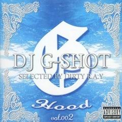DJ G-Shot / G Hood Vol.002