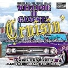 DJ Scoon & DJ DDT-TROPICANA / Welcome II Gangsta Cruisin' ~Sweet & Smooth Gangsta Rap Mixxx~