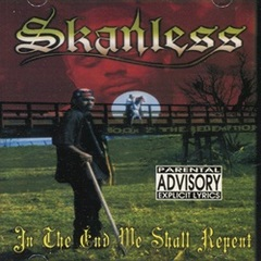 Skanless / In The End We Shall Repent