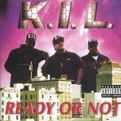 K.I.L. / Ready Or Not
