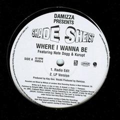 Shade Sheist / Where I Wanna Be