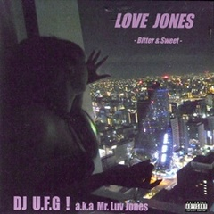 DJ UFG! / Love Jones -Bitter & Sweet-
