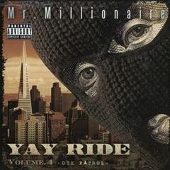 Mr. Millionaire / Yay Ride Volume.4 OTK Patrol